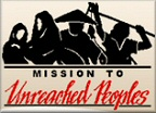 MISSION TO UNREACHED PEOPLES